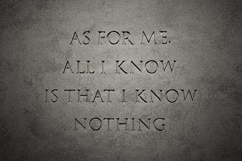 I know that I know nothing
